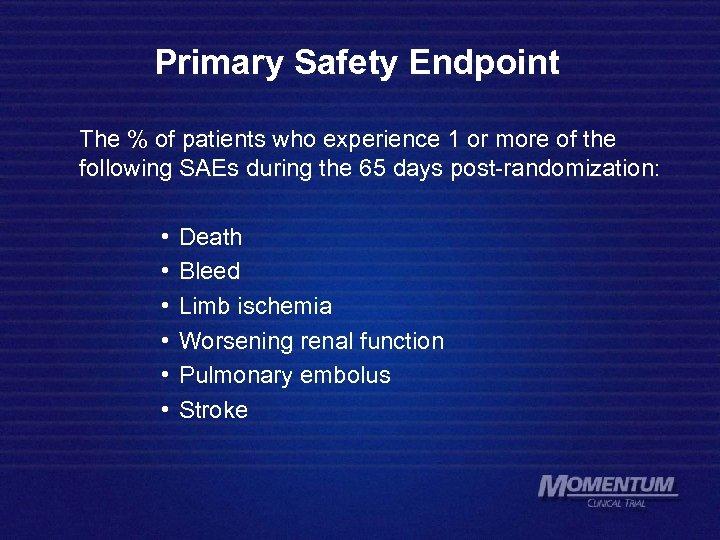 Primary Safety Endpoint The % of patients who experience 1 or more of the