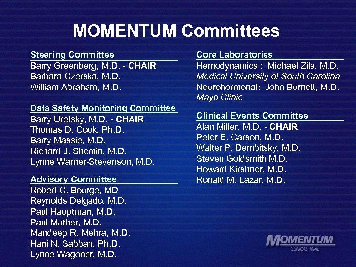 MOMENTUM Committees Steering Committee Barry Greenberg, M. D. - CHAIR Barbara Czerska, M. D.