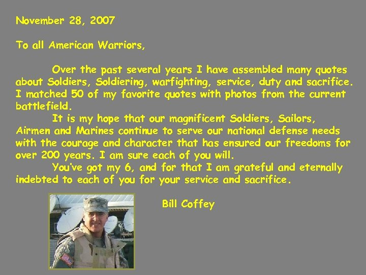 November 28, 2007 To all American Warriors, Over the past several years I have