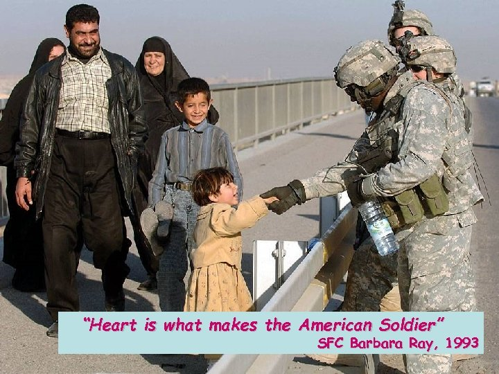 """Heart is what makes the American Soldier"" SFC Barbara Ray, 1993"