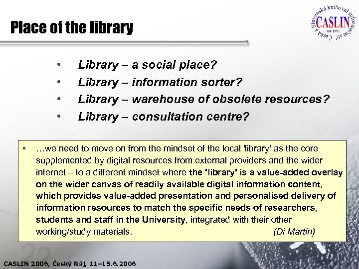 Place of the library • • § Library – a social place? Library –