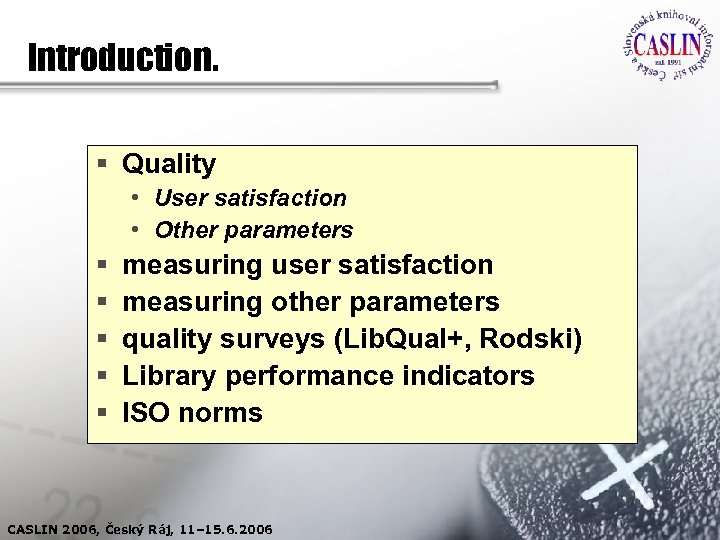 Introduction. § Quality • User satisfaction • Other parameters § § § measuring user