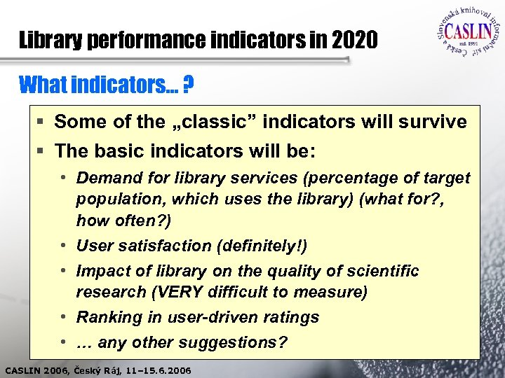 """Library performance indicators in 2020 What indicators… ? § Some of the """"classic"""" indicators"""