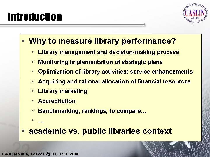 Introduction § Why to measure library performance? • Library management and decision-making process •