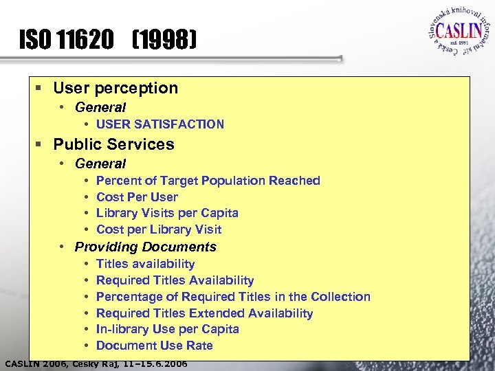 ISO 11620 (1998) § User perception • General • USER SATISFACTION § Public Services