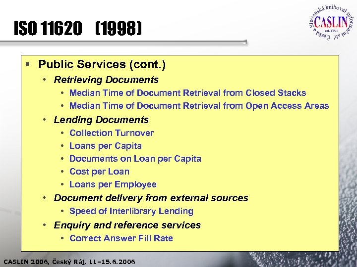 ISO 11620 (1998) § Public Services (cont. ) • Retrieving Documents • Median Time