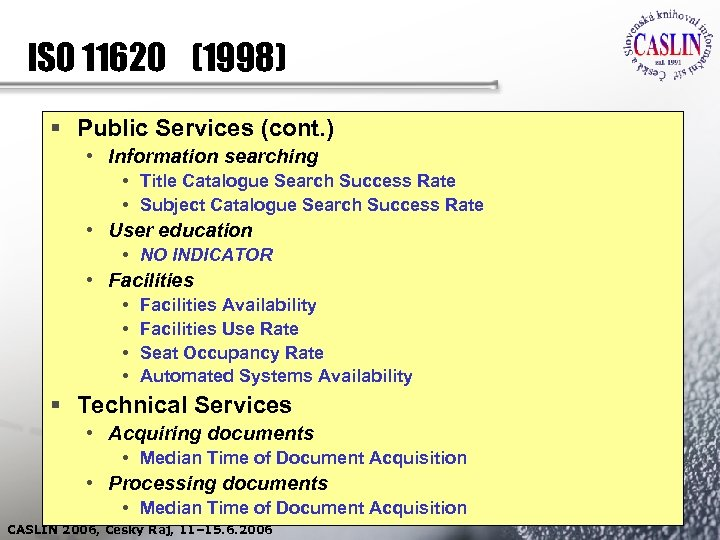 ISO 11620 (1998) § Public Services (cont. ) • Information searching • Title Catalogue