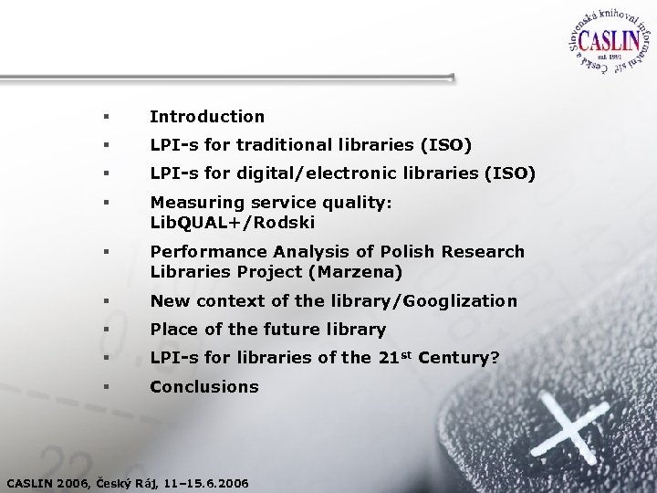 Zagadnienia § Introduction § LPI-s for traditional libraries (ISO) § LPI-s for digital/electronic libraries