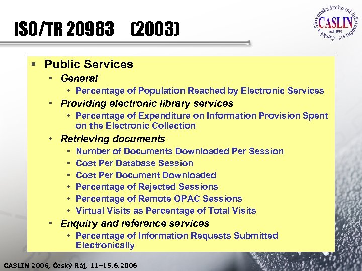 ISO/TR 20983 (2003) § Public Services • General • Percentage of Population Reached by