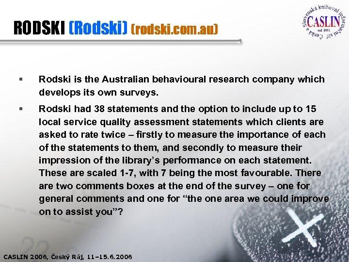 RODSKI (Rodski) (rodski. com. au) § Rodski is the Australian behavioural research company which
