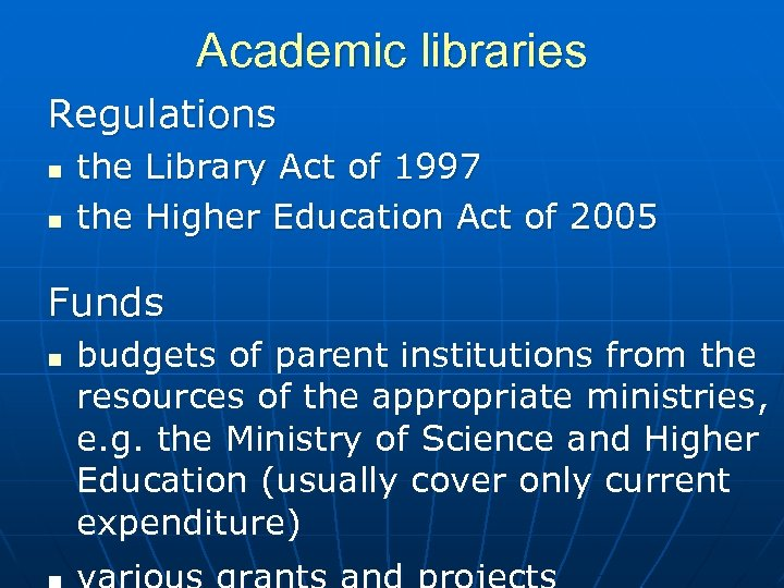 Academic libraries Regulations n n the Library Act of 1997 the Higher Education Act