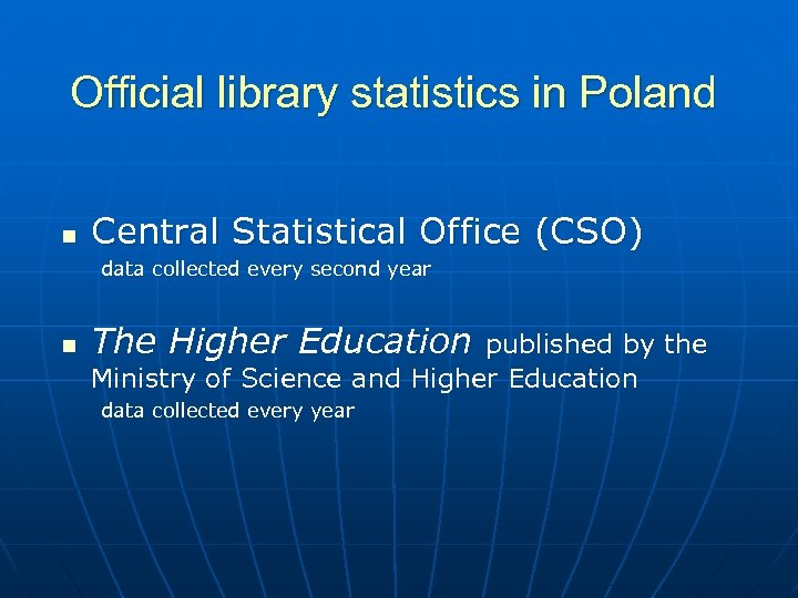 Official library statistics in Poland n Central Statistical Office (CSO) data collected every second