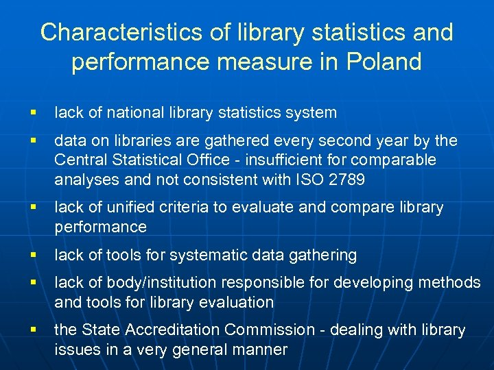 Characteristics of library statistics and performance measure in Poland § lack of national library
