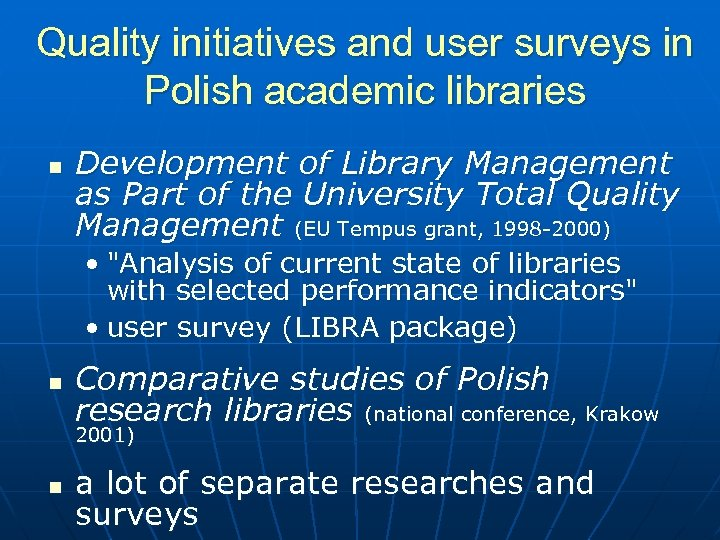 Quality initiatives and user surveys in Polish academic libraries n Development of Library Management