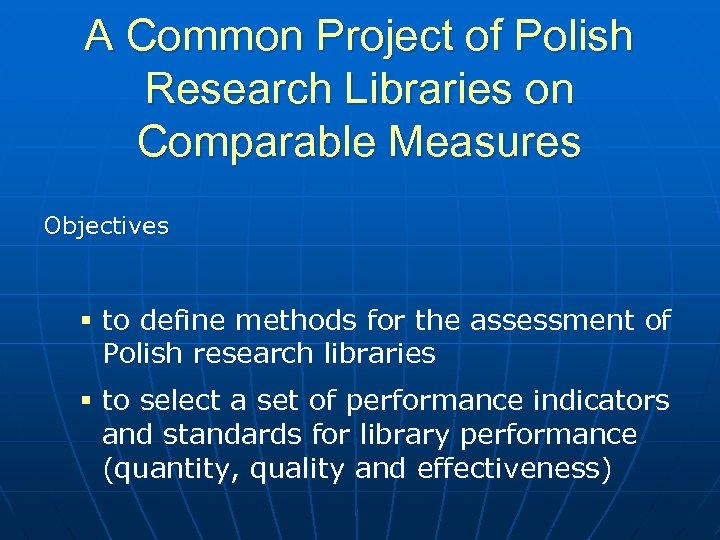 A Common Project of Polish Research Libraries on Comparable Measures Objectives § to define