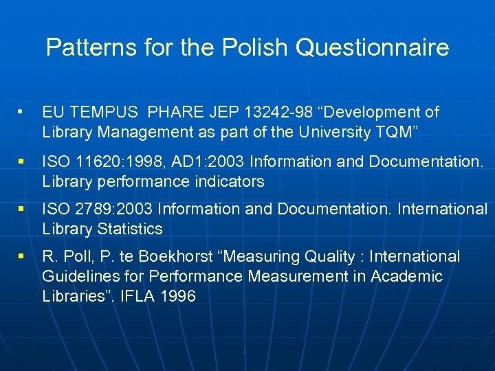 "Patterns for the Polish Questionnaire • EU TEMPUS PHARE JEP 13242 -98 ""Development of"