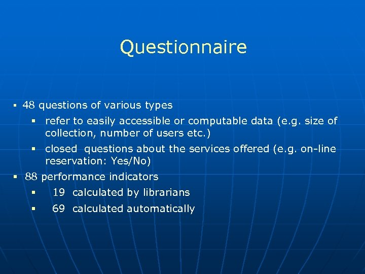Questionnaire § 48 questions of various types § refer to easily accessible or computable
