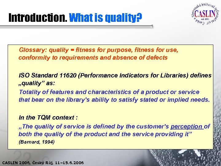 Introduction. What is quality? Glossary: quality = fitness for purpose, fitness for use, conformity