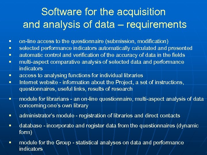 Software for the acquisition and analysis of data – requirements § § § on-line