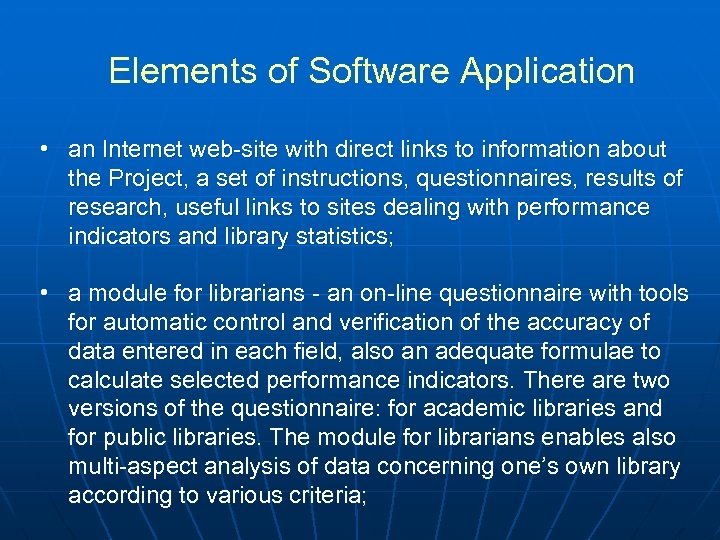 Elements of Software Application • an Internet web-site with direct links to information about