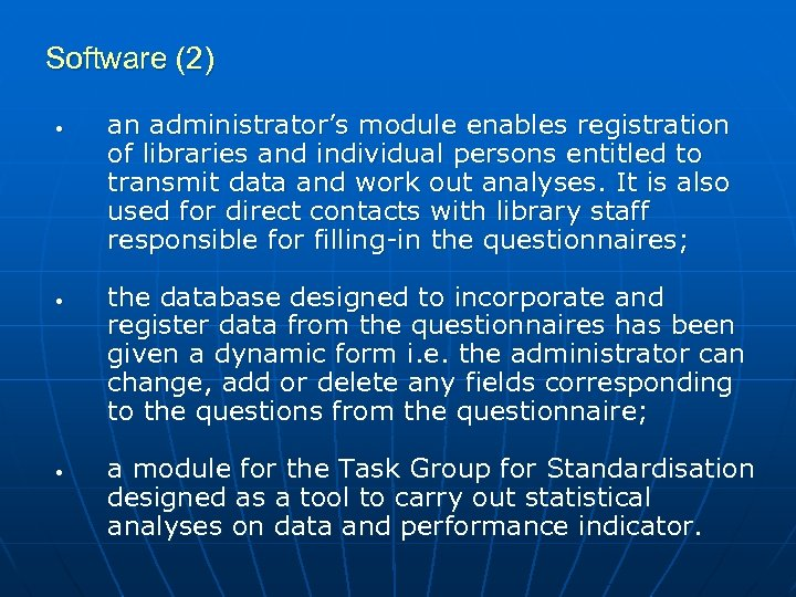 Software (2) • • • an administrator's module enables registration of libraries and individual