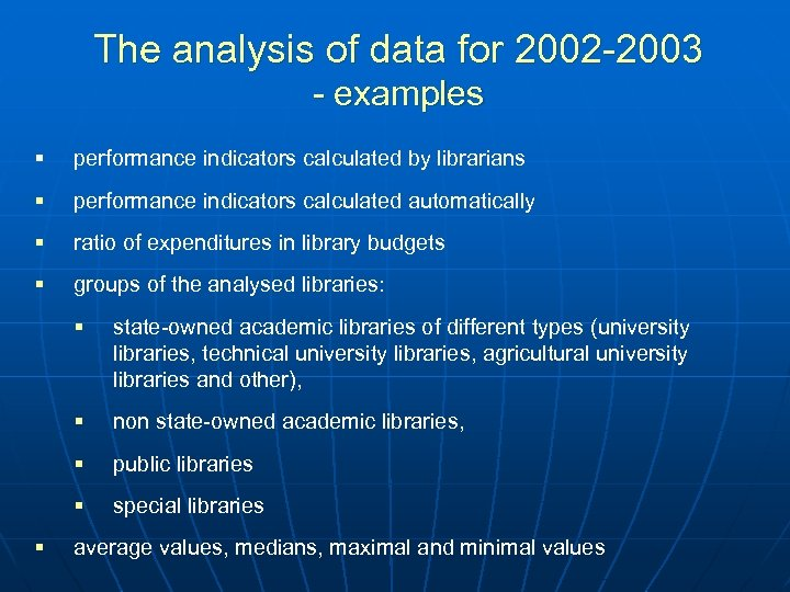 The analysis of data for 2002 -2003 - examples § performance indicators calculated by