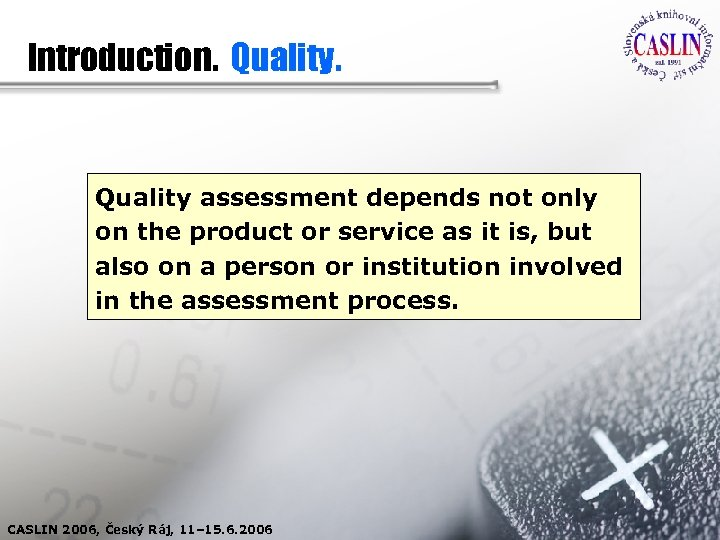 Introduction. Quality assessment depends not only on the product or service as it is,