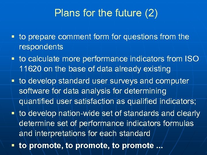 Plans for the future (2) § to prepare comment form for questions from the