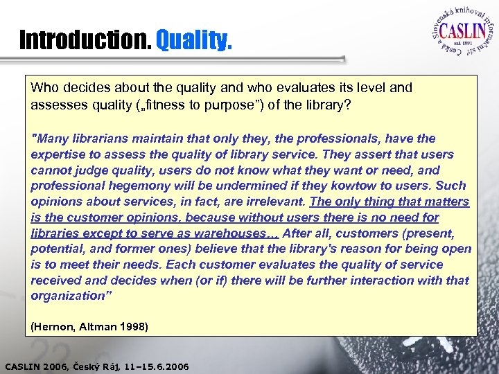 Introduction. Quality. Who decides about the quality and who evaluates its level and assesses