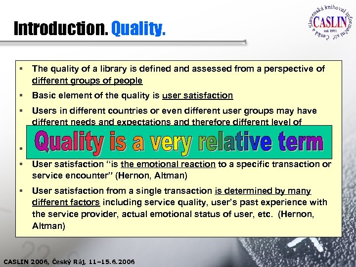 Introduction. Quality. § The quality of a library is defined and assessed from a
