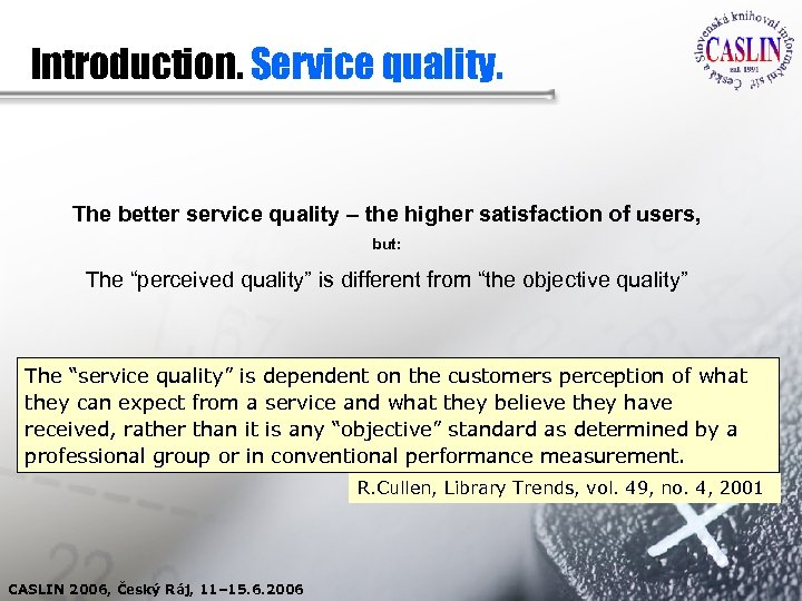 Introduction. Service quality. The better service quality – the higher satisfaction of users, but: