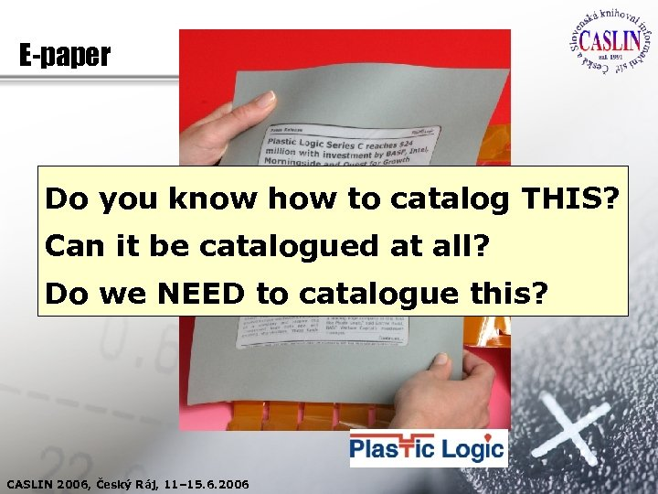 E-paper Do you know how to catalog THIS? Can it be catalogued at all?