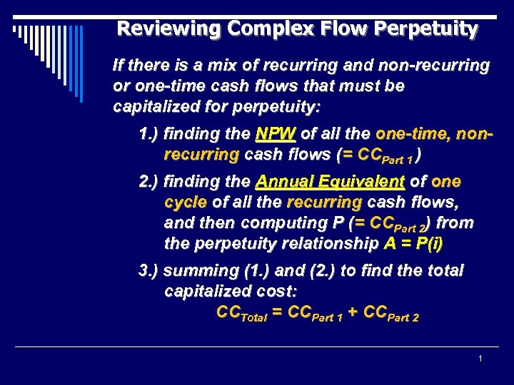 Reviewing Complex Flow Perpetuity If there is a mix of recurring and non-recurring or