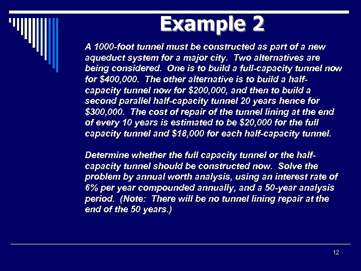 Example 2 A 1000 -foot tunnel must be constructed as part of a new