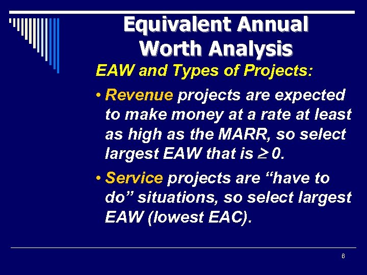 Equivalent Annual Worth Analysis EAW and Types of Projects: • Revenue projects are expected