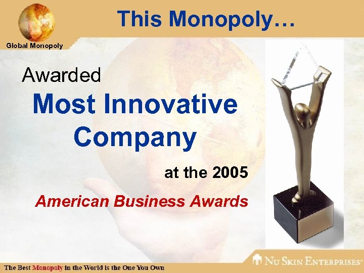 This Monopoly… Global Monopoly Awarded Most Innovative Company at the 2005 American Business Awards