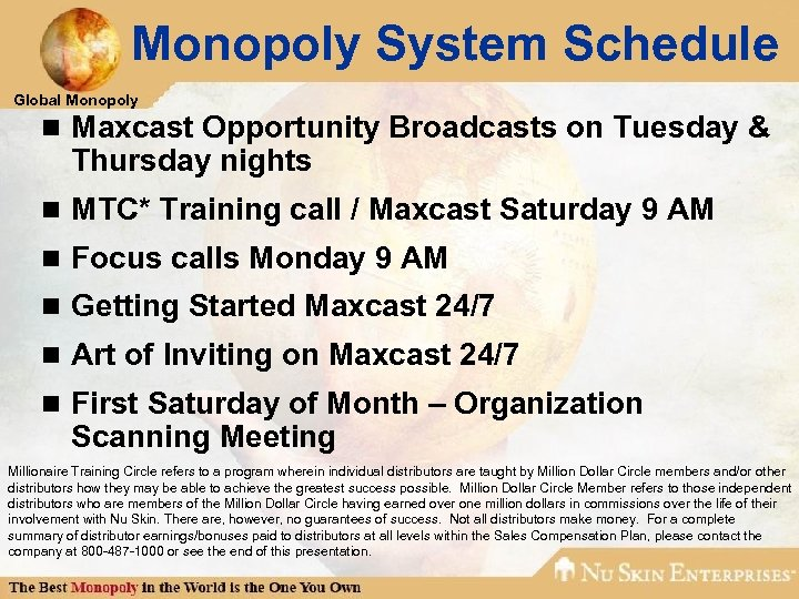 Monopoly System Schedule Global Monopoly n Maxcast Opportunity Broadcasts on Tuesday & Thursday nights
