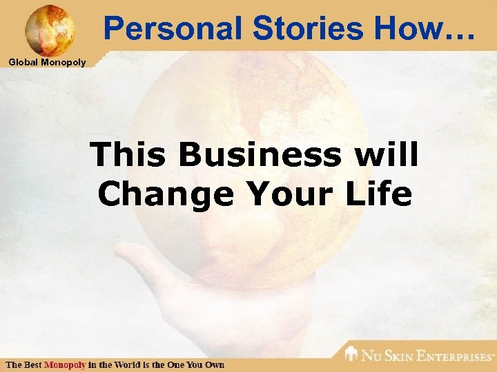 Personal Stories How… Global Monopoly This Business will Change Your Life