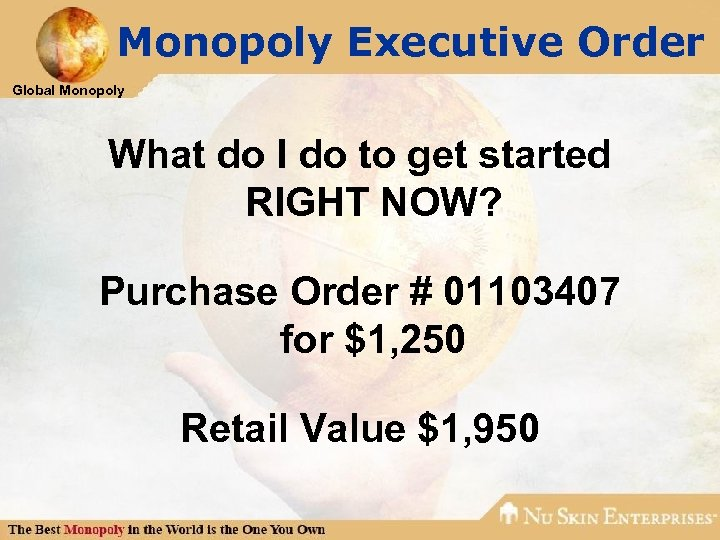 Monopoly Executive Order Global Monopoly What do I do to get started RIGHT NOW?