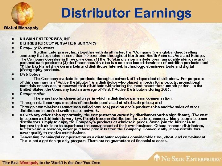 Distributor Earnings Global Monopoly n n n NU SKIN ENTERPRISES, INC. DISTRIBUTOR COMPENSATION SUMMARY