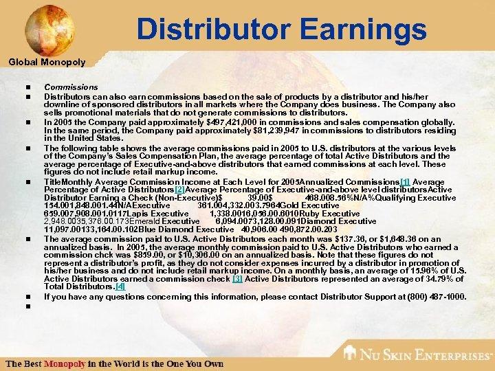 Distributor Earnings Global Monopoly n n n n Commissions Distributors can also earn commissions