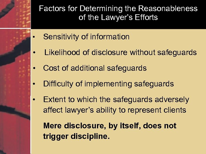 Factors for Determining the Reasonableness of the Lawyer's Efforts • Sensitivity of information •