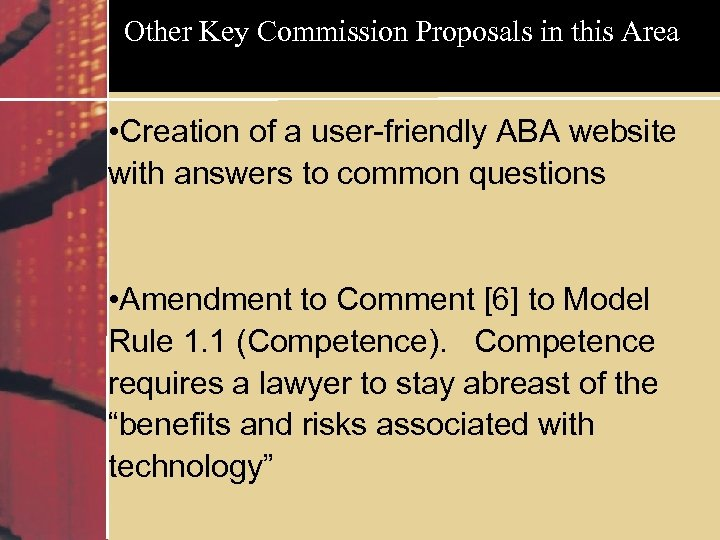 Other Key Commission Proposals in this Area • Creation of a user-friendly ABA website