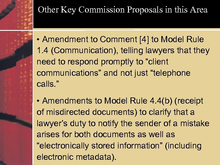 Other Key Commission Proposals in this Area • Amendment to Comment [4] to Model
