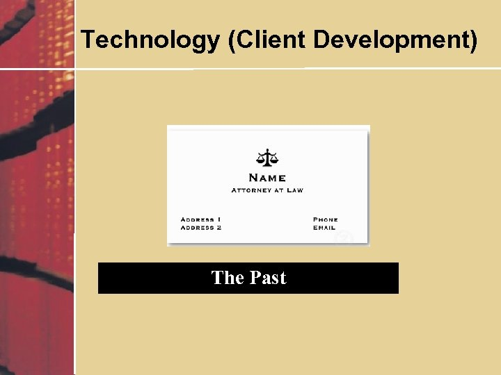 Technology (Client Development) The Past
