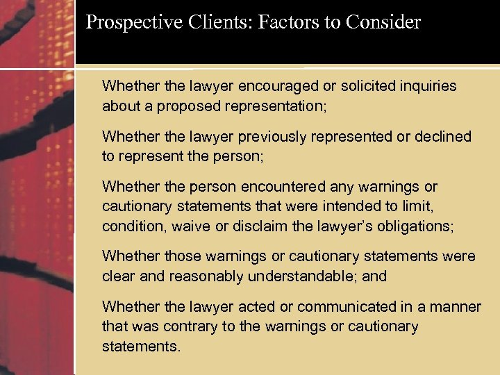 Prospective Clients: Factors to Consider Whether the lawyer encouraged or solicited inquiries about a