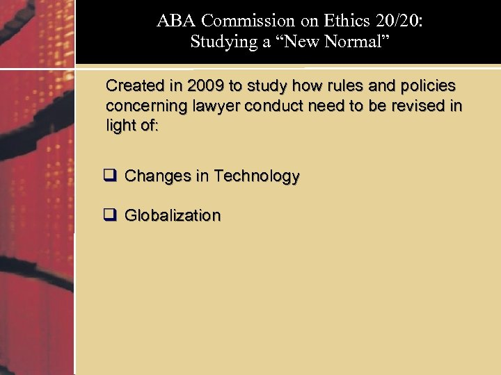 "ABA Commission on Ethics 20/20: Studying a ""New Normal"" Created in 2009 to study"