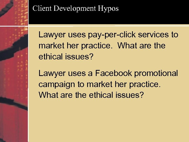 Client Development Hypos Lawyer uses pay-per-click services to market her practice. What are the