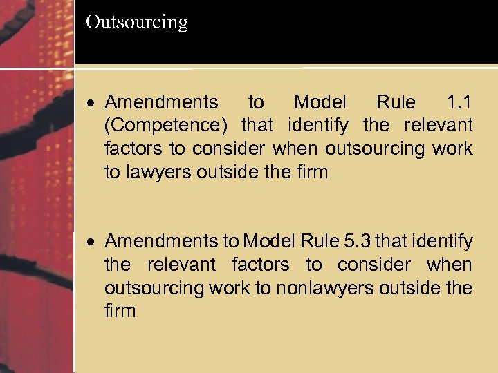 Outsourcing Amendments to Model Rule 1. 1 (Competence) that identify the relevant factors to