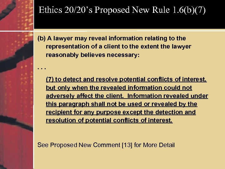 Ethics 20/20's Proposed New Rule 1. 6(b)(7) (b) A lawyer may reveal information relating